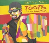 Toots & The Maytals - Got To Be Tough (Trojan Jamaica) CD